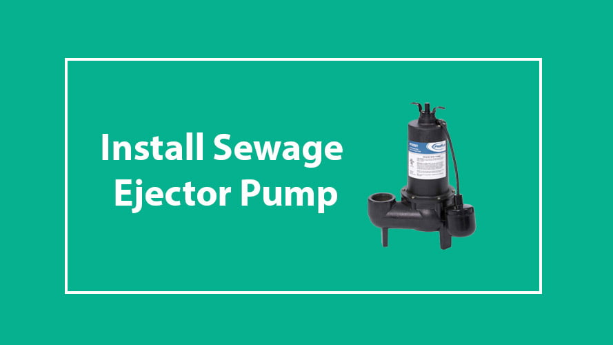 How to Install Sewage Ejector Pump in Basement