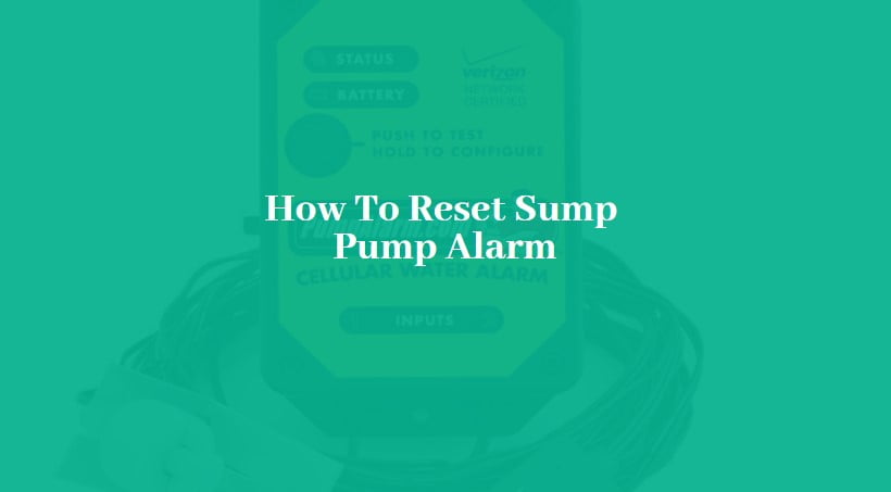 How To Reset Sump Pump Alarm