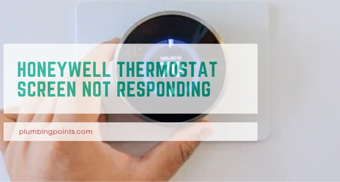 Honeywell Thermostat Screen not responding