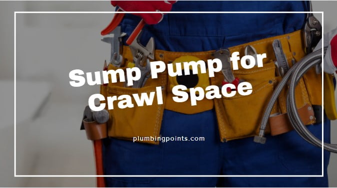 best Sump Pump for Crawl Space