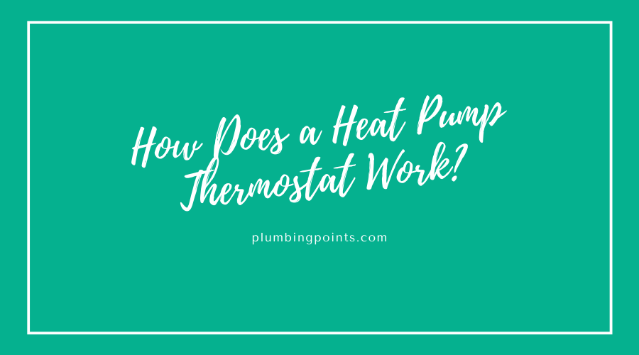 How Does a Heat Pump Thermostat Work